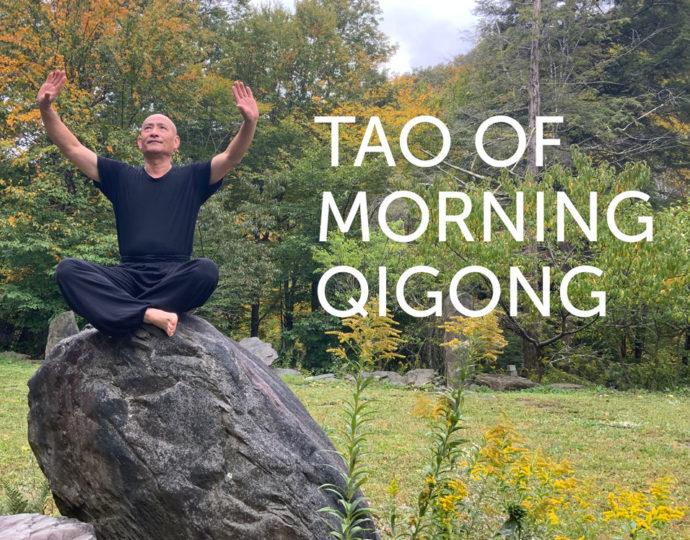 Tao of Morning Qigong